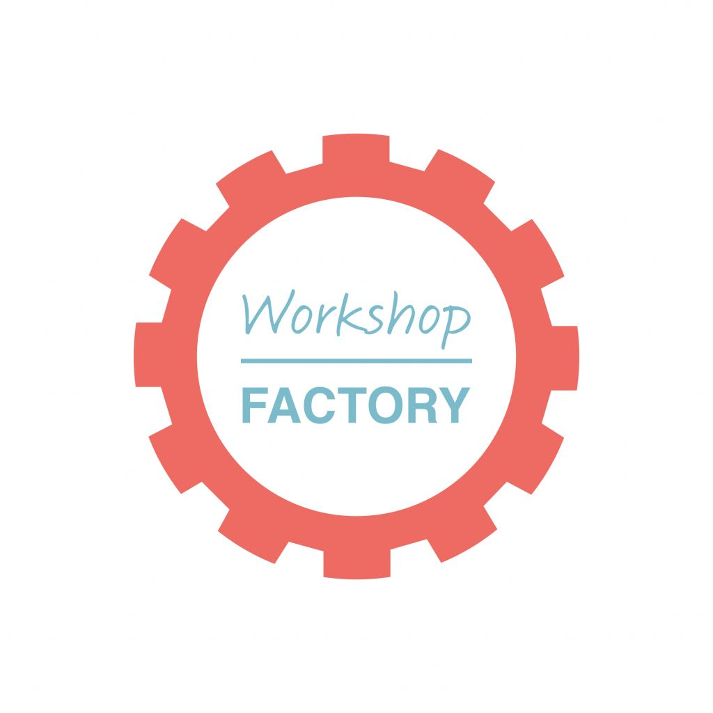 Workshop factory